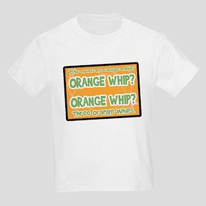 Orange Whip? Kids Light T-Shirt