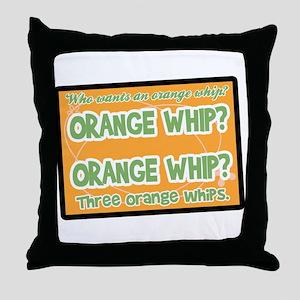 Orange Whip? Throw Pillow