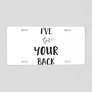 I've Got Your Back Aluminum License Plate