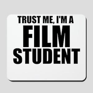 Trust Me, I'm A Film Student Mousepad