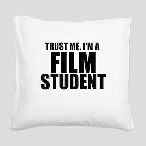 Trust Me, I'm A Film Student Square Canvas Pil