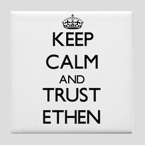 Keep Calm and TRUST Ethen Tile Coaster