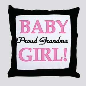 Baby Girl Proud Grandma Throw Pillow