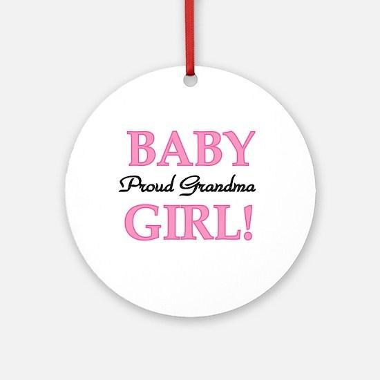 Baby Girl Proud Grandma Ornament (Round)