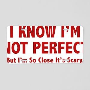 notPerfectScary1C Aluminum License Plate