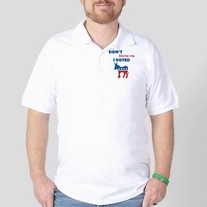 Don't Blame Me I Voted Democrat Golf Shirt