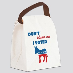 Don't Blame Me I Voted Democrat Canvas Lunch Bag