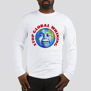 Stop Global Whining - Warming Long Sleeve T-Shirt