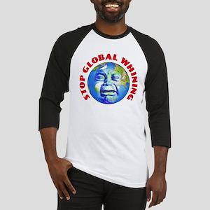 Stop Global Whining - Warming Baseball Jersey