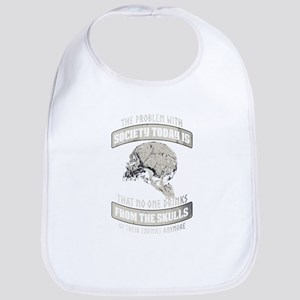 That no one Drinks from the Skulls Baby Bib