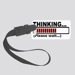 Thinking Please Wait Small Luggage Tag