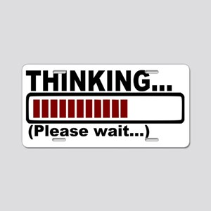 Thinking Please Wait Aluminum License Plate