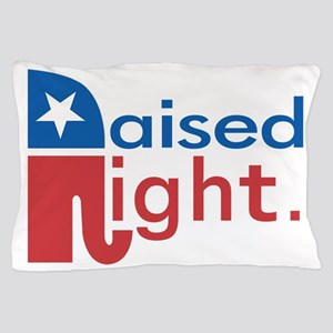 Raised Right Pillow Case