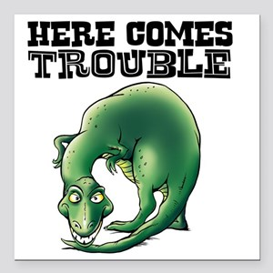 """Here Comes Trouble Dinos Square Car Magnet 3"""" x 3"""""""