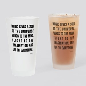 MUSIC GIVES A SOUL TO THE UNIVERSE Drinking Glass
