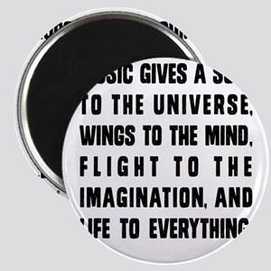 MUSIC GIVES A SOUL TO THE UNIVERSE Magnet