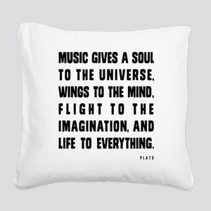 MUSIC GIVES A SOUL TO THE UNI Square Canvas Pillow