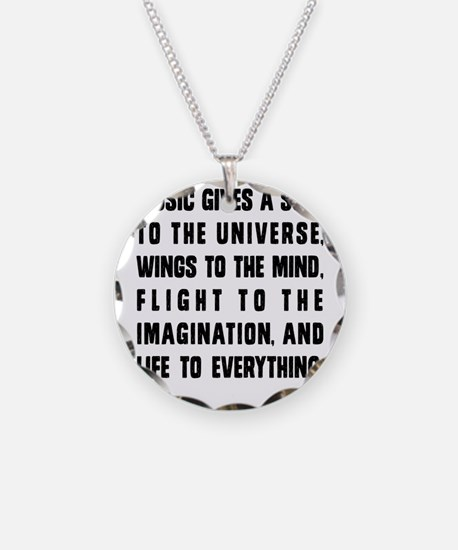 MUSIC GIVES A SOUL TO THE UN Necklace