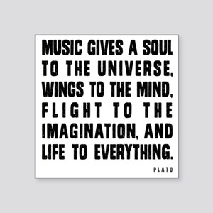 "MUSIC GIVES A SOUL TO THE U Square Sticker 3"" x 3"""