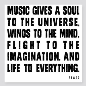 """MUSIC GIVES A SOUL TO TH Square Car Magnet 3"""" x 3"""""""