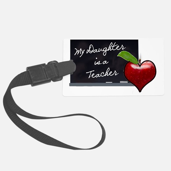My Daughter is a Teacher Luggage Tag