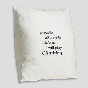 I will Play Climbing Burlap Throw Pillow