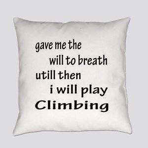 I will Play Climbing Everyday Pillow