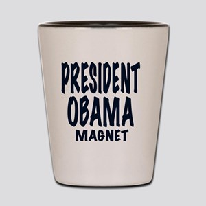 PRESIDENT OBAMA MAGNET Shot Glass