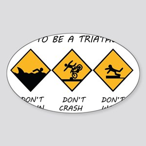 How To Be A Triathlete Sticker (Oval)