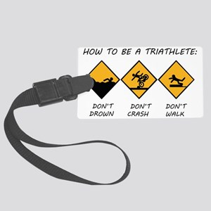 How To Be A Triathlete Large Luggage Tag