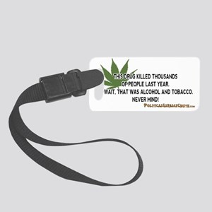 Pot Kills, Oh Never Never Mind Small Luggage Tag