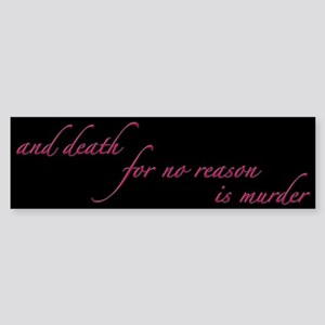 Death For No Reason Bumper Sticker