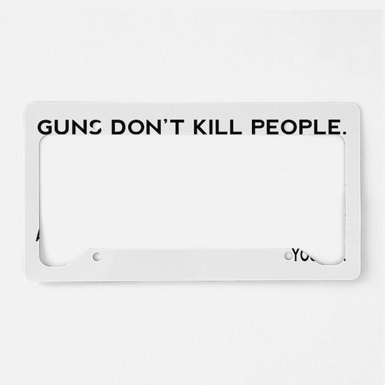 Guns Don't Kill People License Plate Holder