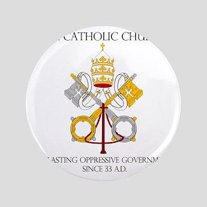 "The Catholic Church 3.5"" Button"