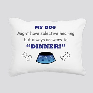 My Dog Answers to Dinner Rectangular Canvas Pillow