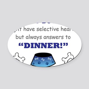 My Dog Answers to Dinner Oval Car Magnet