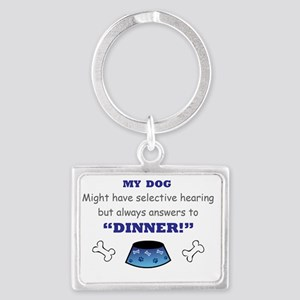 My Dog Answers to Dinner Landscape Keychain