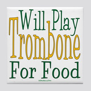 Will Play Trombone Tile Coaster