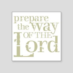 "Prepare the Way of the Lord Square Sticker 3"" x 3"""