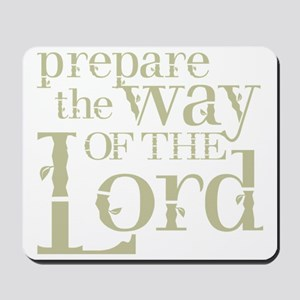 Prepare the Way of the Lord Mousepad