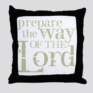 Prepare the Way of the Lord Throw Pillow