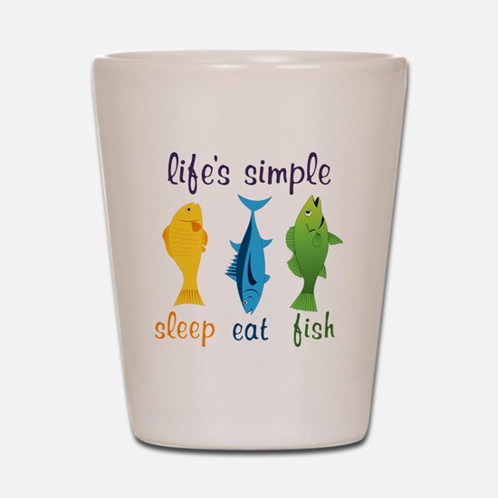 Lifes Simple Shot Glass