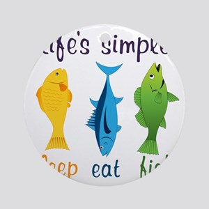 Lifes Simple Round Ornament