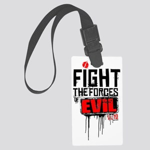 Fight the Forces of EVIL! Large Luggage Tag