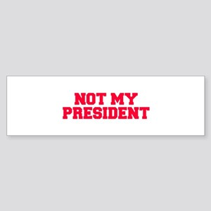 not my president fresh red Bumper Sticker