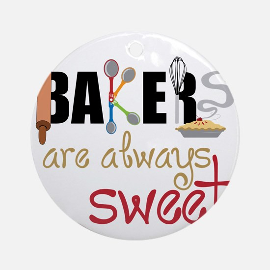 Bakers Are Always Sweet Round Ornament
