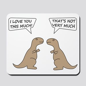 T-Rex Feelings, Hilarious Mousepad