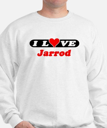 I Love Jarrod Sweatshirt