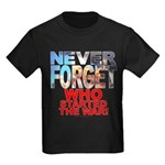 Never Forget Who Kids Dark T-Shirt