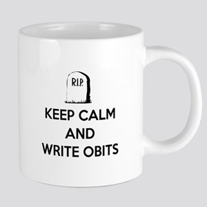 Keep Calm And Write Obits 20 Oz Ceramic Mega Mugs